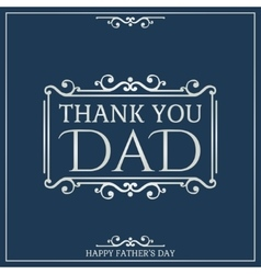 Happy Fathers Day poster Thank You Dad vector image