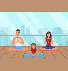 parents with kid does yoga various exercises vector image