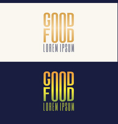 Modern minimalistic logo of good food vector