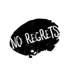 No regrets rubber stamp vector