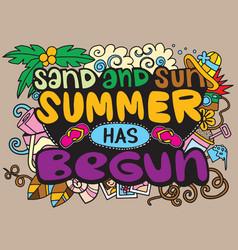 Sand and sun summer has begun hand-drawn vector
