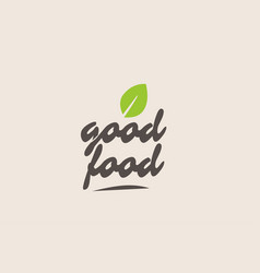 good food word or text with green leaf vector image