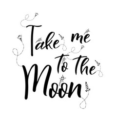 romantic space quote lettering hand written vector image