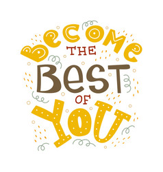 become the best of you vector image