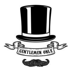 Gentlemen only gentleman hat with mustache design vector
