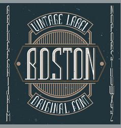 vintage label font named boston vector image