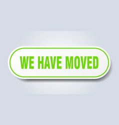 We have moved sign we have moved rounded green vector