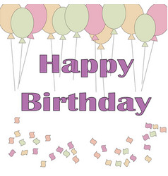 Cute happy birthday card with confetti and baloons vector