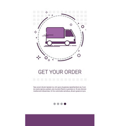 get your order fast and reliable delivery cargo vector image