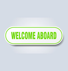 Welcome aboard sign welcome aboard rounded green vector