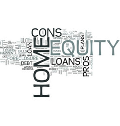 z home equity loans pros and cons text word cloud vector image