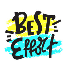 Best effort - inspire motivational quote vector