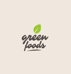 Green foods word or text with green leaf vector