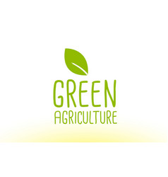 green agriculture green leaf text concept logo vector image