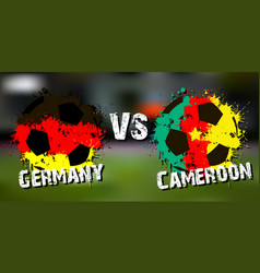 Banner football match germany vs cameroon vector