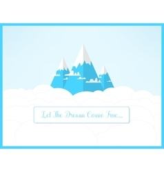 Dramy mountains landscape Let the dreams come vector