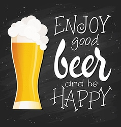 hand lettering quote - enjoy good beer and be vector image