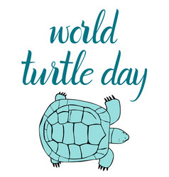 inscription world turtle day and turtle vector image