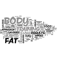 A whole body approach to fat loss text word cloud vector