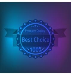 Best choose premium quality badge vector image