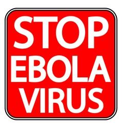 Ebola danger sign vector