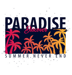 Paradise discover graphic with palms t-shirt vector