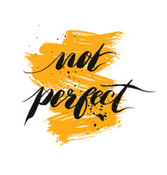 not perfect - hand drawn lettering phrase vector image vector image