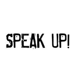 Speak up stamp on white vector