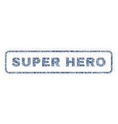 Super hero textile stamp vector