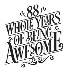 88 whole years being awesome vector image