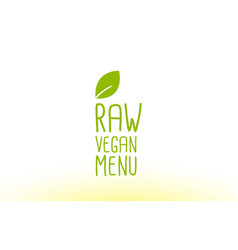 Raw vegan menu green leaf text concept logo icon vector