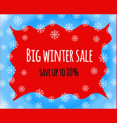 Big winter sale sign save up to eighty percent on vector