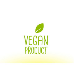 Vegan product green leaf text concept logo icon vector