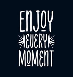 Enjoy every moment stylish hand drawn typography vector