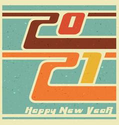 happy new year 2021 vintage retro design vector image