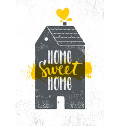 home sweet home inspiring cute creative vector image