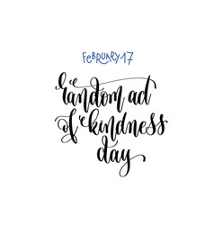 february 17 - random act of kindness day vector image
