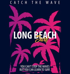 Long beach surfing graphic with palms t-shirt vector