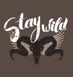 Quote typographical background stay wild unique vector