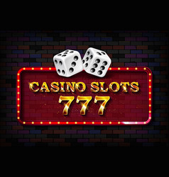 777 casino slots neon light banner vector image