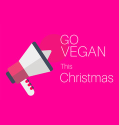 go vegan this christmas message on a pink vector image