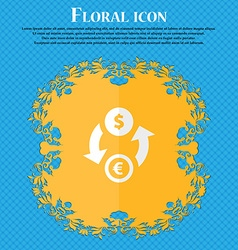 Currency exchange Floral flat design on a blue vector image