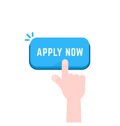 Hand pushing on apply now button vector