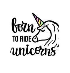Born to ride unicorns cute motivational phrase vector