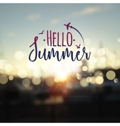 Hello Summer lettering typography on blurred vector image vector image