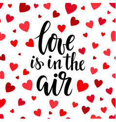 love is in the air hand drawn brush pen lettering vector image vector image