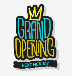 Grand opening lettering type design message vect vector