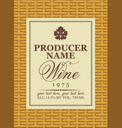 Wine label in a frame on a basket with grape leaf vector