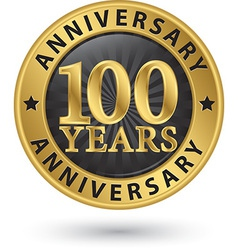 100 years anniversary gold label vector image