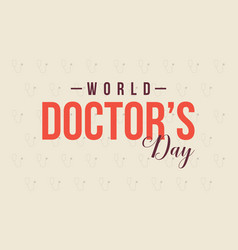 Greeting card for world doctor day vector